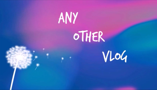 Any Other Vlog