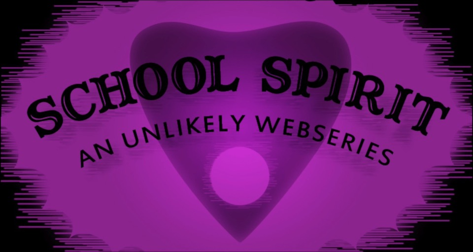 School Spirit: An Unlikely Webseries